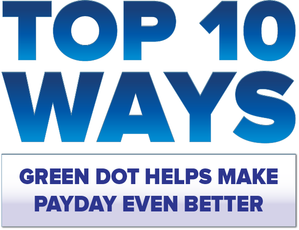 Top 10 Ways Green Dot can make your life easier on payday