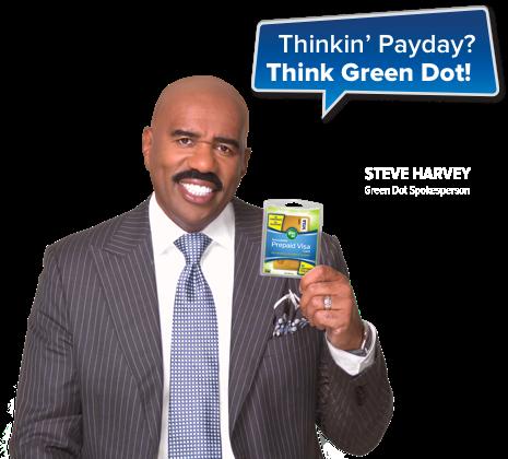 Thinkin' Payday? Think Green Dot - Steve Harvey, Green Dot Spokesperson